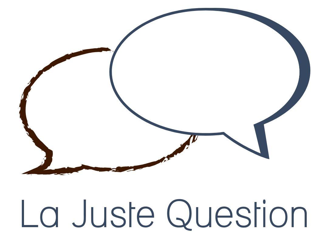 La Juste Question